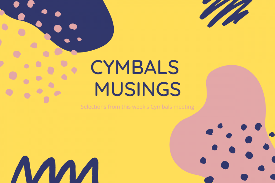 Cymbals Musings March 2021